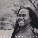 Crys Matthews Come What May Album Cover