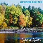 Art Stevenson & High Water - Like a River Album Art