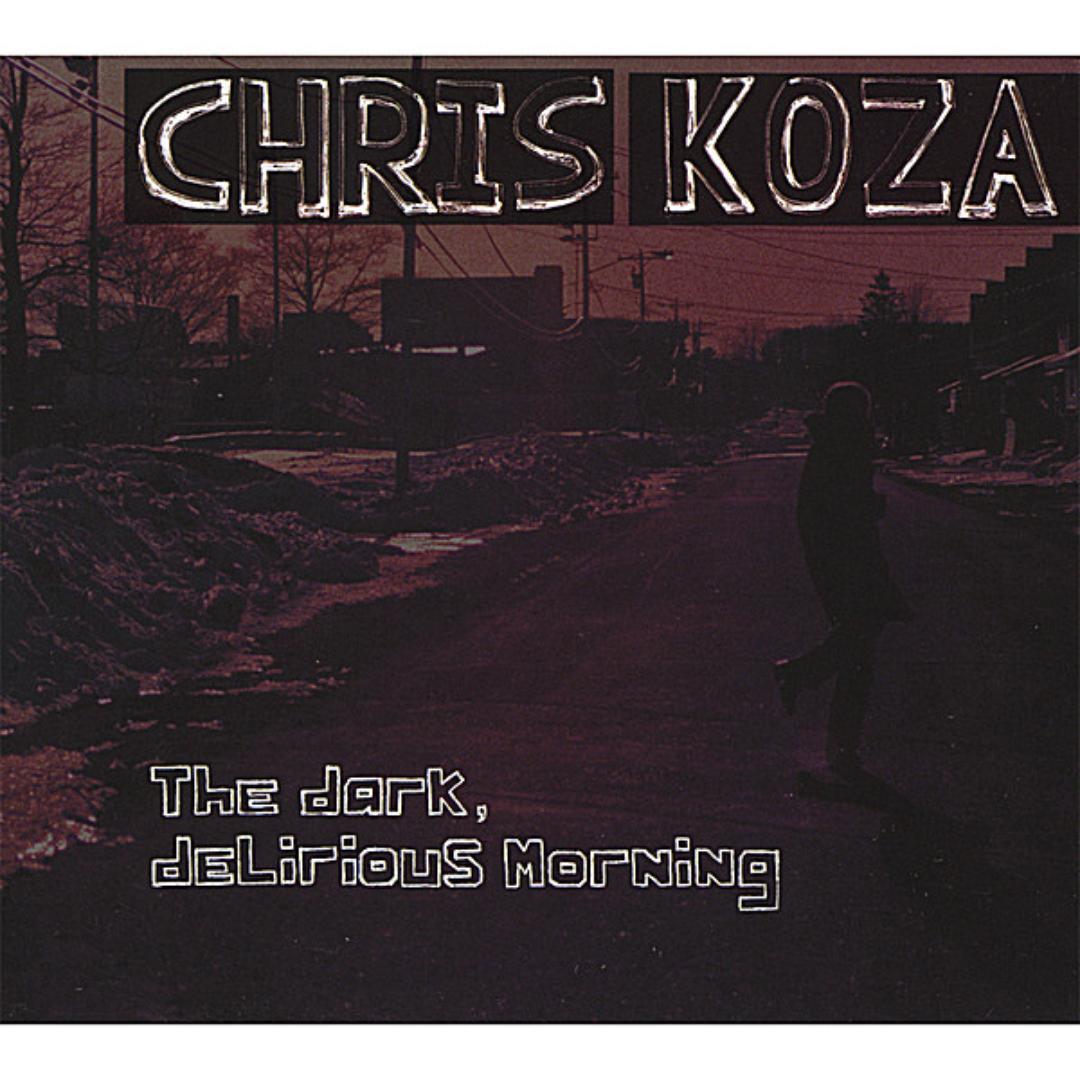 Chris Koza - The Dark Delirious Morning Album Art