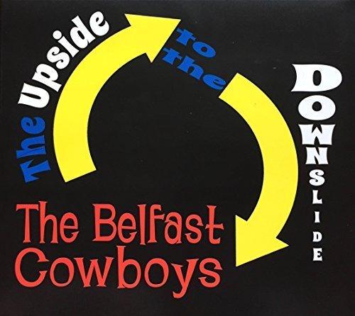 The Belfast Cowboys - The Upside to the Downslide Album Art