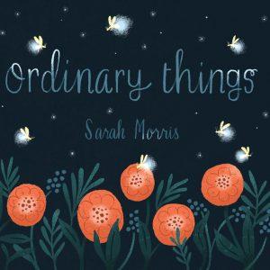 Sarah Morris - Ordinary Things Album Art