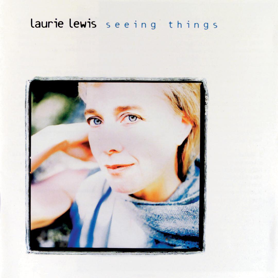 Laurie Lewis - Seeing Things Album Art