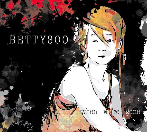 BettySoo - When We're Gone - Album Art
