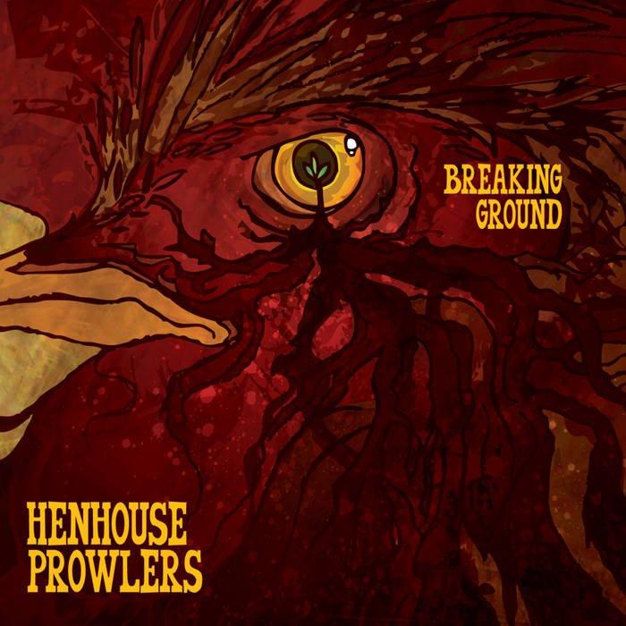 Henhouse Prowlers - Breaking Ground Album Art